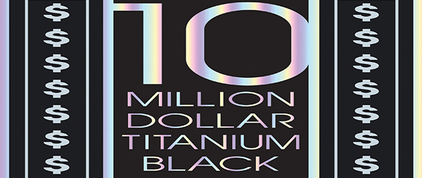 $10 Million Dollar Titanium Black