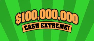 $100,000,000 CASH EXTREME!