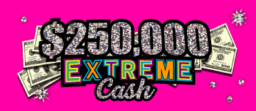 $250,000 EXTREME CASH