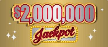 $2,000,000 JACKPOT