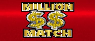 MILLION $$ MATCH