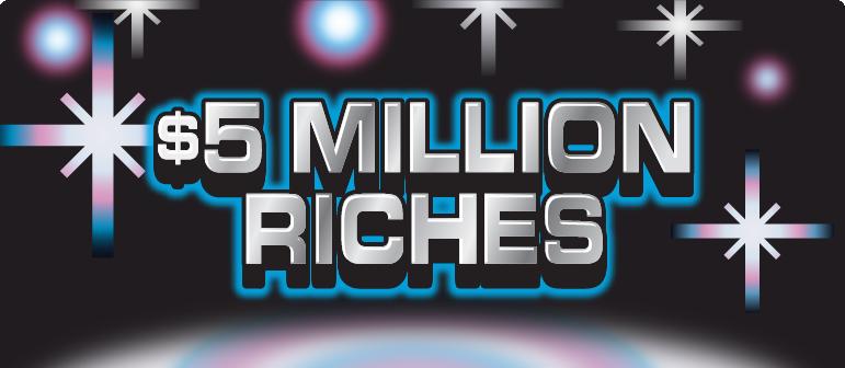 $5 MILLION RICHES