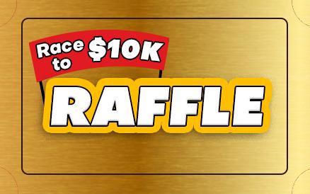 Race to $10K Raffle